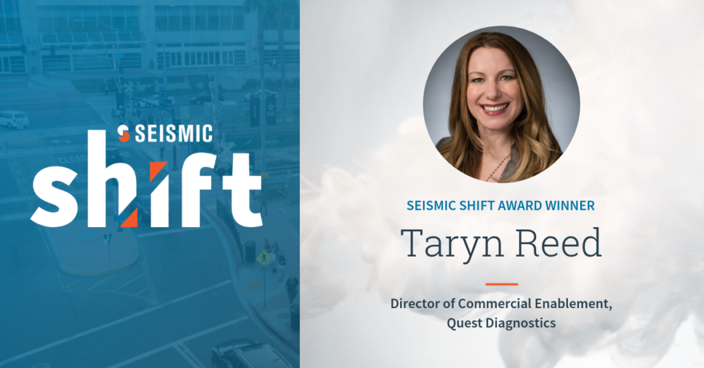 Announcing the 2018 Seismic Shift Award Winners and Winner Q&As – Taryn Reed, Quest Diagnostics