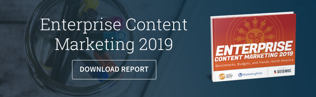Download Now - Enterprise Content Marketing 2019 Benchmark Report
