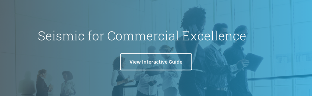 Seismic for Commercial Excellence Interactive Guide