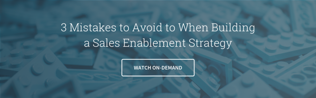 3 Mistakes to Avoid When Building a Sales Enablement Strategy On-Demand Webinar