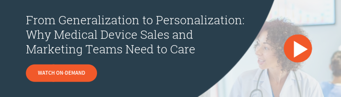 Watch On-Demand - From Generalization to Personalization: Why Medical Device Sales and Marketing Teams Need to Care