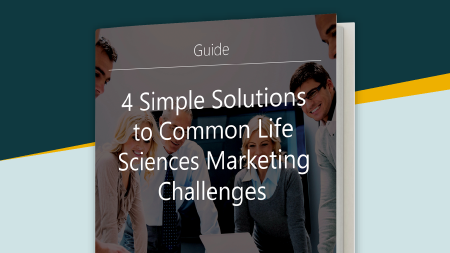 4 Simple Solutions to Common Life Sciences Marketing Challenges